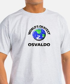 World's Okayest Osvaldo T-Shirt