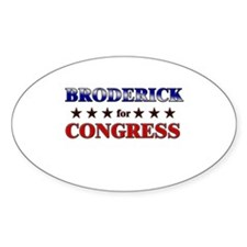 BRODERICK for congress Oval Decal