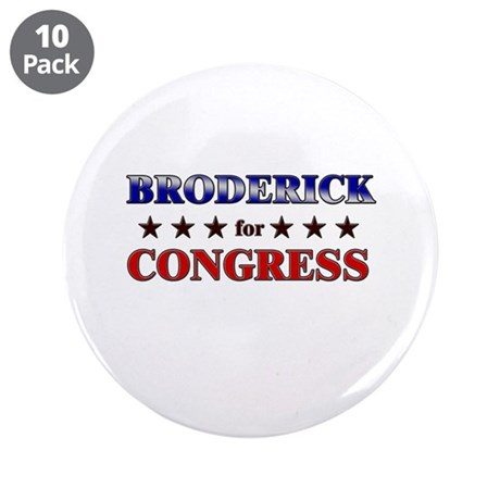 "BRODERICK for congress 3.5"" Button (10 pack)"