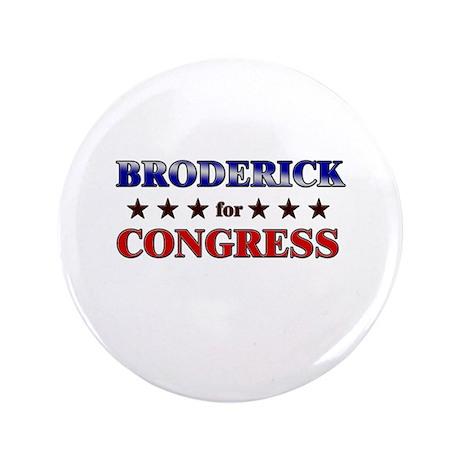 "BRODERICK for congress 3.5"" Button"