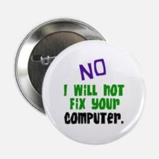I Won't Fix Your Computer Button