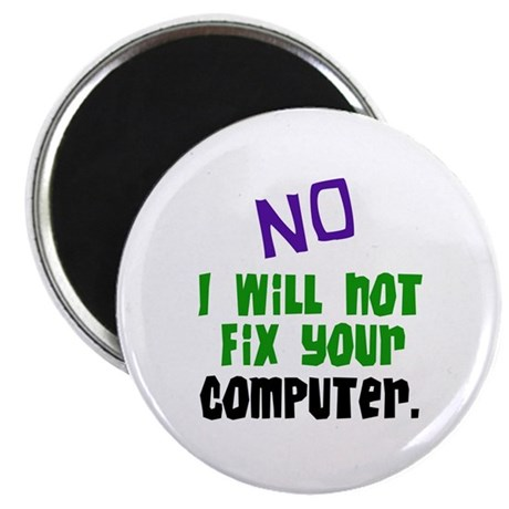"I Won't Fix Your Computer 2.25"" Magnet (10 pack)"