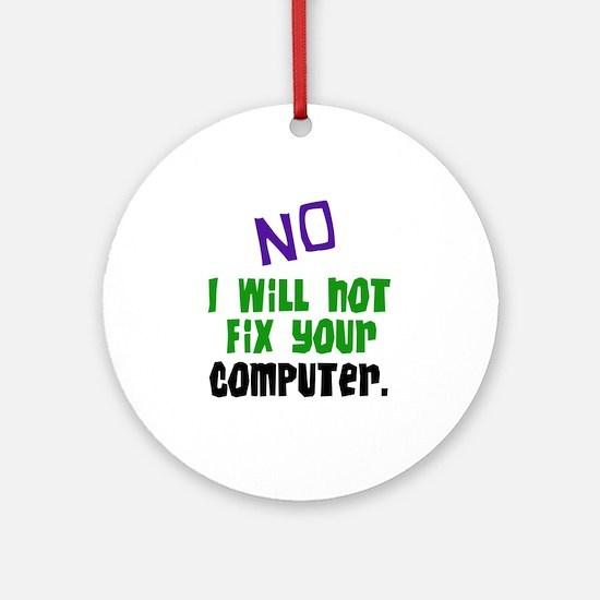 I Won't Fix Your Computer Keepsake (Round)