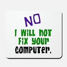 I Won't Fix Your Computer Mousepad