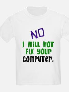 I Won't Fix Your Computer Kids T-Shirt