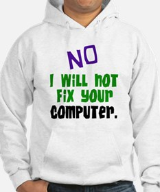 I Won't Fix Your Computer Hoodie