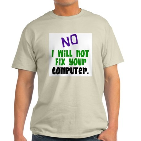 I Won't Fix Your Computer Ash Grey T-Shirt