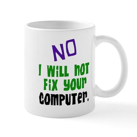 I Won't Fix Your Computer Mug