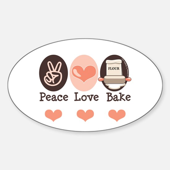 Peace Love Bake Bakers Baking Oval Decal