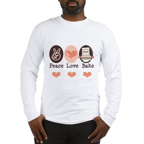 Peace Love Bake Bakers Baking Long Sleeve T-Shirt