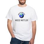 World's Greatest WOOD WITTLER White T-Shirt