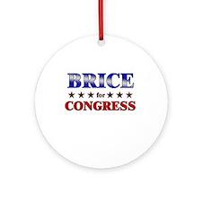 BRICE for congress Ornament (Round)