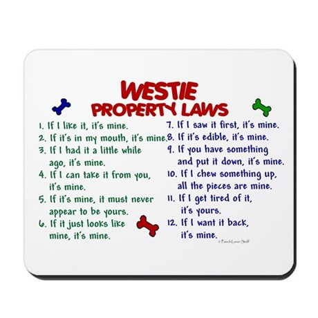 Westie Property Laws 2 Mousepad
