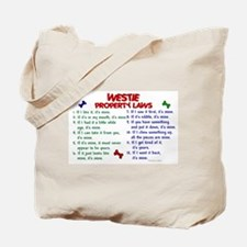 Westie Property Laws 2 Tote Bag