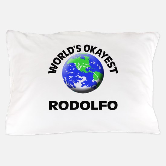 World's Okayest Rodolfo Pillow Case