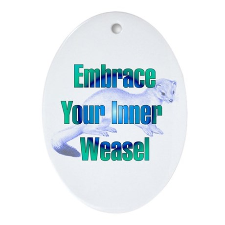 Embrace Your Inner Weasel Oval Ornament