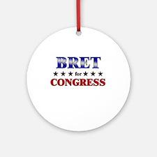 BRET for congress Ornament (Round)