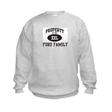 Property of Ford Family Sweatshirt