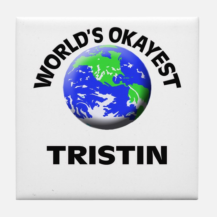 World's Okayest Tristin Tile Coaster