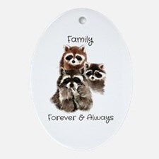 Family Forever Always Quote Waterco Oval Ornament