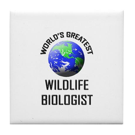 World's Greatest WILDLIFE BIOLOGIST Tile Coaster