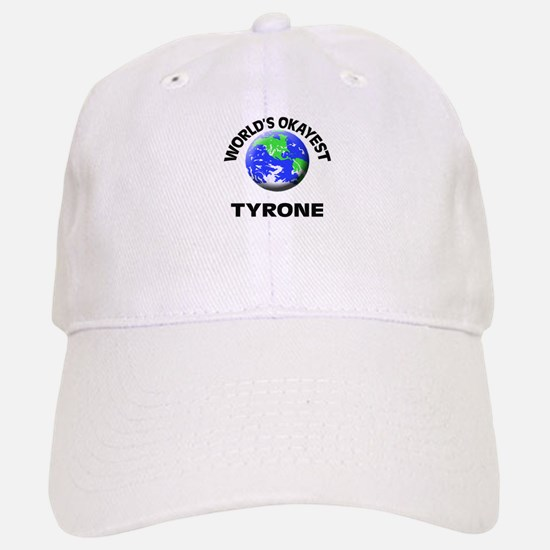 World's Okayest Tyrone Baseball Baseball Cap