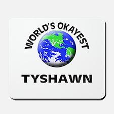 World's Okayest Tyshawn Mousepad