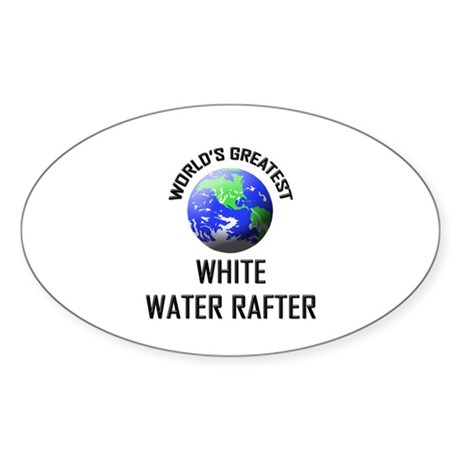 World's Greatest WHITE WATER RAFTER Oval Sticker