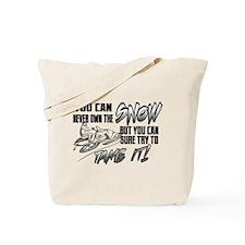 Tame the Snow Tote Bag