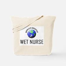 World's Greatest WET NURSE Tote Bag