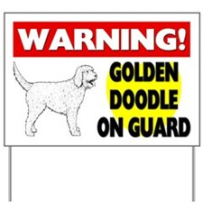 Warning Goldendoodle On Guard Yard Sign