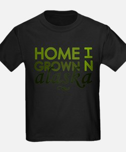 'Home Grown In Alaska' T-Shirt
