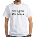 1SG - Proud of my soldier White T-Shirt