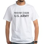 1LT - Proud of my soldier White T-Shirt
