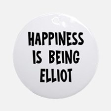 Happiness is being Elliot Ornament (Round)