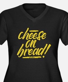 Cheese On Bread Plus Size T-Shirt