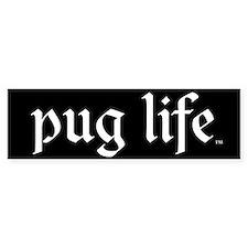 Pug Life Bumper Bumper Sticker