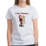 I Saw Mommy Women's T-Shirt