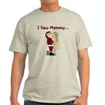 I Saw Mommy Light T-Shirt