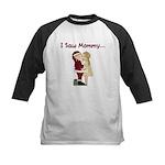 I Saw Mommy Kids Baseball Jersey