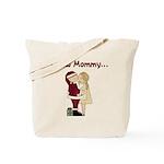 I Saw Mommy Tote Bag