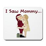 I Saw Mommy Mousepad