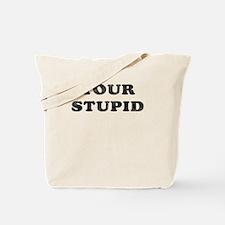 Your Stupid Tote Bag