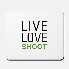 Live Love Shoot Mousepad