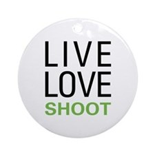 Live Love Shoot Ornament (Round)