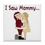 I Saw Mommy Tile Coaster