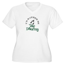 I'd Rather Be Tap Dancing T-Shirt