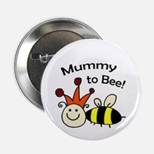 """Mummy to bee! 2.25"""" Button"""