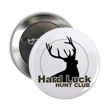 "Hard Luck Hunt Club - 2.25"" Button"