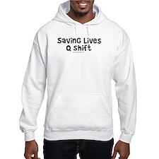 Saving Lives q Shift Hoodie